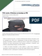 FHC Vende a Petrobras Na Bandeja Ao FBI — Conversa Afiada