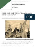 """Padre Juan José Turco- """"Deja a Los Muertos Enterrar a Sus Muertos"""" _ Radio Cristiandad"""