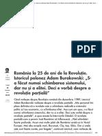 """România La 25 de Ani de La Revoluţie. Istoricul Polonez Adam Burakowski_ """"S-A Făcut Numai Schimbarea Sistemului, Dar Nu Şi a Elitei"""