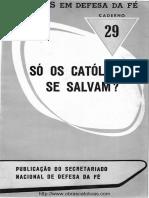 So Os Catolicos Se Salvam - 29