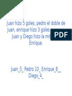 Juan Hizo 5 Goles