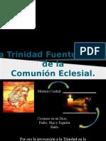 Exposición. La Trinidad Fuente y Meta de La Comunión Eclesial