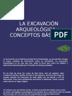 La excavación arqueológica. Conceptos Básicos.odp