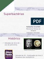 Superbactéria e Micoses