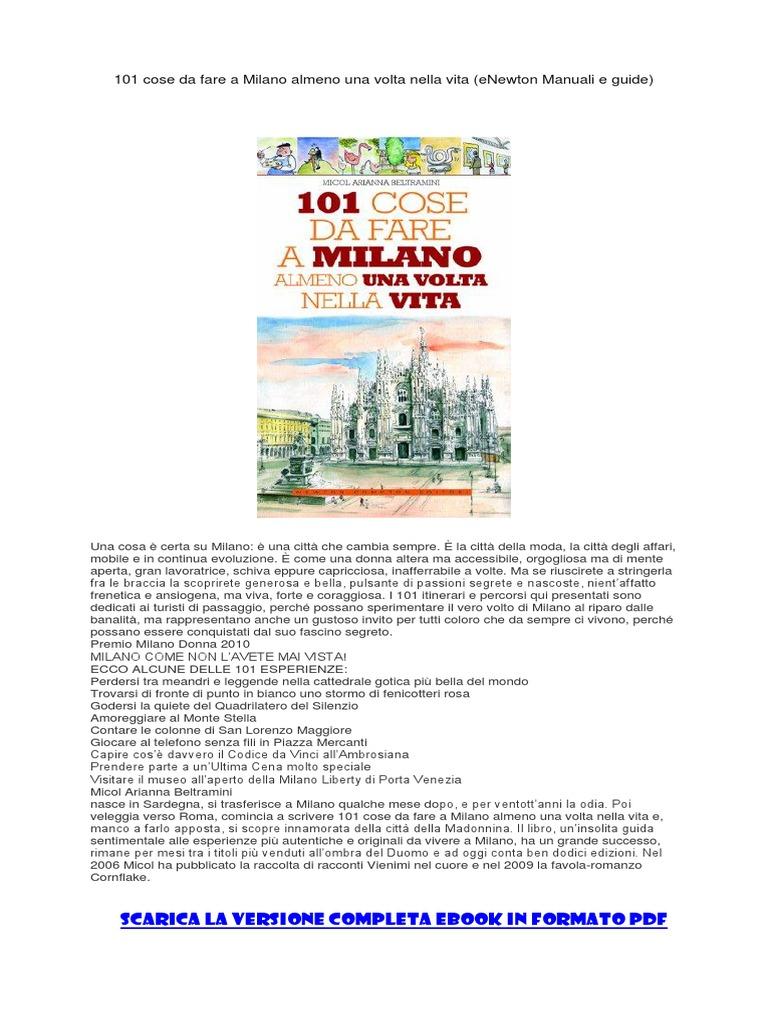 [ SCARICA ] 101 Cose Da Fare a Milano Almeno Una Volta Nella Vita (ENewton  Manuali e Guide) PDF