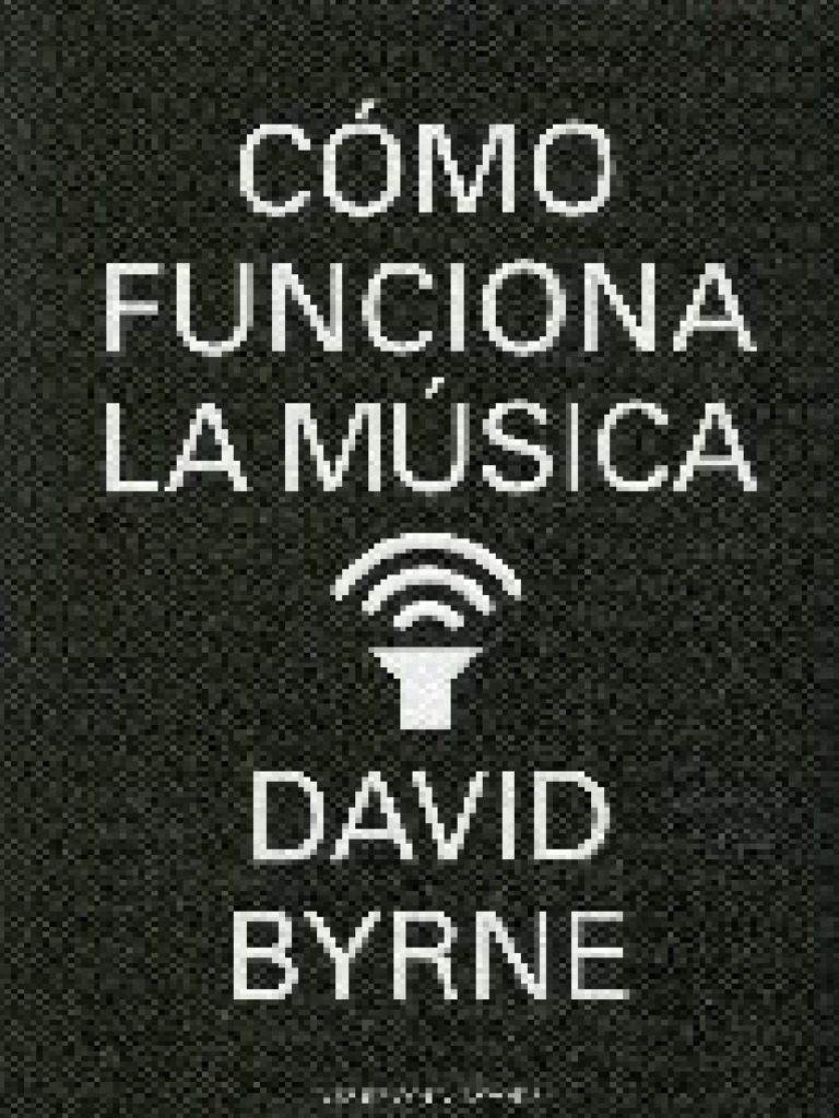 Como funciona la musica david byrnepdf malvernweather Images