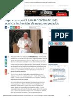 Papa Francisco_ La Misericordia de Dios Acaricia Las Heridas de Nuestros Pecados
