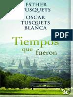 Tusquets, Esther & Tusquets Blanca, Oscar - Tiempos Que Fueron [13996] (r1.0) (1)
