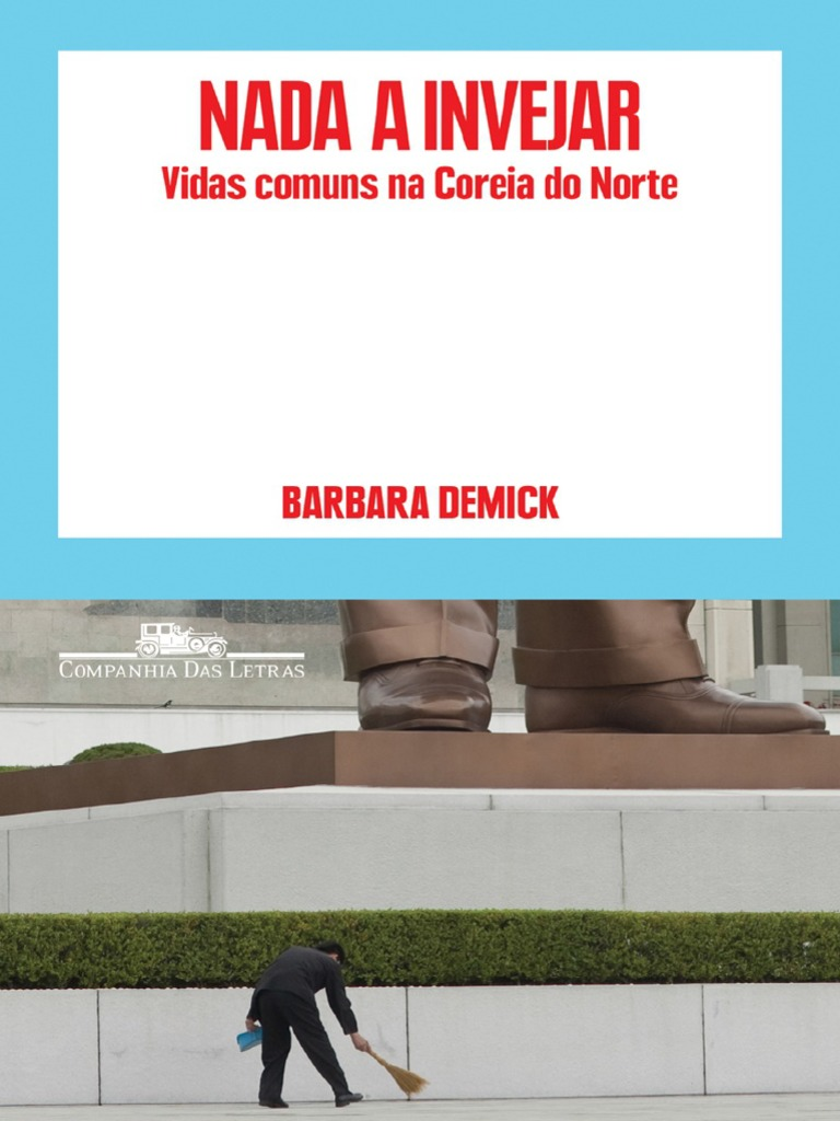 cd7ceb934 Barbara Demick - Nada a Invejar