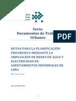 RUTAS PARA LA PLANIFICACIÓN PROGRESIVA MEDIANTE LA AMPLIACIÓN DE REDES DE AGUA Y ELECTRICIDAD EN ASENTAMIENTOS INFORMALES DE LIMA  PhD. Laure Criqui