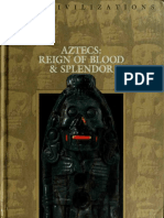 Aztecs - Reign of Blood and Splendor (History Arts eBook)