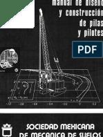 Manual De Diseño Y Construcción De Pilas Y Pilotes - Sociedad Mexicana De Mecánica De Suelos (2da Impresión).pdf