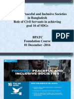 Promoting Peaceful and Inclusive Societies in Bangladesh- Role Off Civil Servants in Achieveing Goal 16 of SDGs Governance BPATC-Foundation Course on 01 December -2016