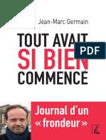 TOUT AVAIT SI BIEN COMMENCÉ, Journal d'un frondeur