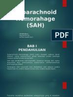 Subarachnoid Hemorahage (SAH)