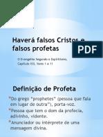 Haverá Falsos Cristos e Falsos Profetas