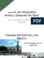 Álbum de Fotografías Tepic Antes y Despues