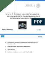 La toma de decisiones presente y futuro para la administración de los hidrocarburos mediante un Sistema de Información Geográfica
