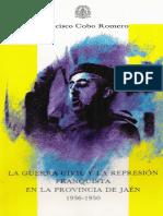 Cobo Romero, Francisco - La Guerra Civil y La Represión Franquista en La Provincia de Jaén 1936-1950