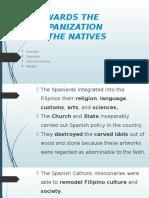 Philippine-History-Towards-the-Hispanization-of-the-Natives.pptx