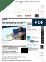 Brasil 2019 Barbosa, Governo Temer Corre o Risco de Não Chegar Ao Fim - 01-12-2016 - Poder - Folha de S