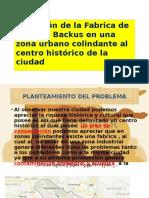 UBICACIÓN DE LA FABRICA DE CERVEZA BACKUS  EN UNA ZONA URBANO COLINDANTE AL CENTRO HISTÓRICO  DE LA CIUDAD DEL CUSCO