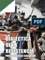 DIALÉCTICA DE LA RESISTENCIA. Pablo González Casanova.pdf