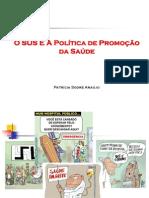 O SUS E A Política De Promoção Da Saúde - Assistência Farmacêutica - Patrícia Sodré Araújo - UNIME