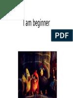 I Am Beginer