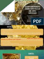 concentrado gravimétrico de oro grueso - copia.pptx