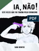 Vadia Não! Sete Vezes Que Fui Traída Pelo Feminismo - Sara Winter