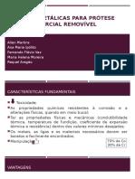 Ligas Metálicas Para Prótese Parcial Removível