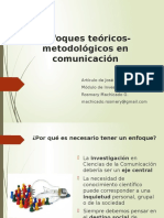 Enfoques Teóricos-metodológicos en Comunicación