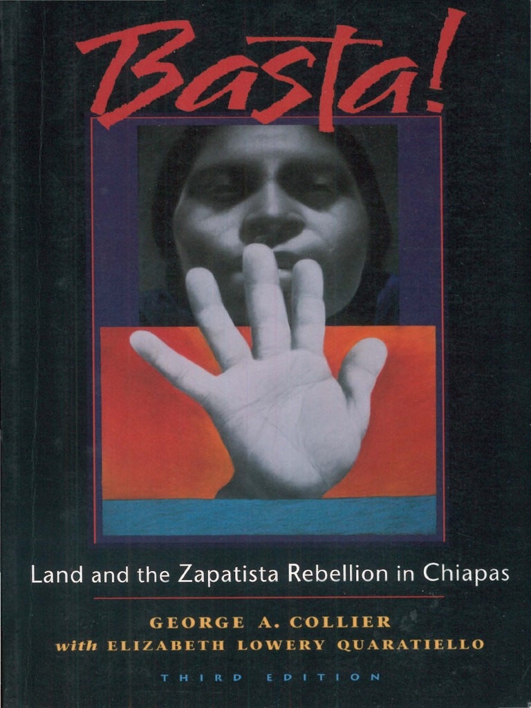 Collier, Elizabeth Lowery Quaratiello-Basta!_ Land and the Zapatista  Rebellion in Chiapas-Food First Books (2005) | Zapatista Army Of National  Liberation | ...