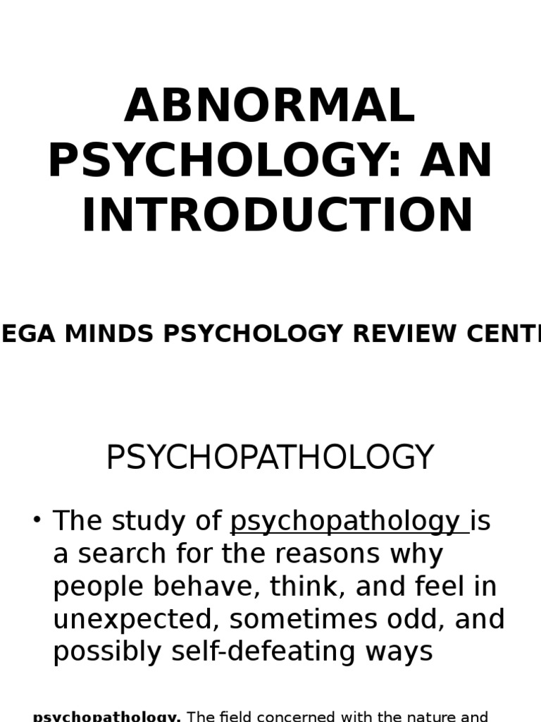 abnormal psychology is the study of The new 3-volume study, abnormal psychology across the ages, shows how far we have come in diagnosing and treating mental illness psychology today.