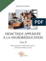 Arnaud Choplin didactique appliquée à la neurorééducation Tome III