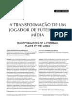 A transformação de um jogador de futebol pela mídia