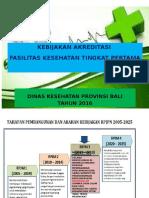 01 Kebijakan Akreditasi FKTP Edit 2016 ,,Kadis