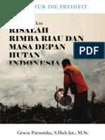 Risalah Rimba Riau dan Masa Depan Hutan Indonesia