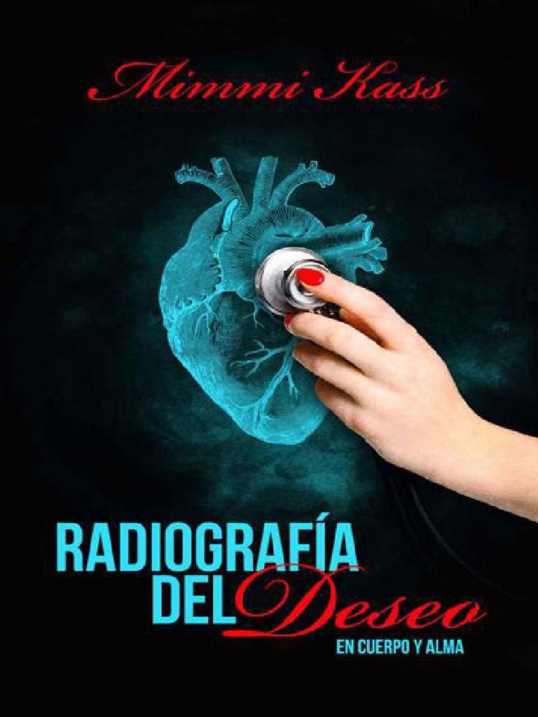 Radiografia Del Deseo en Cuerpo y Alma 1 Mimmi Kass
