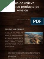 Relieve Volcanico Producto de La Erosion Diferencial