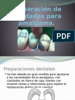 Preparación de Cavidades Para Amalgama