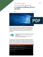 Cómo Convertir Un Equipo Con Windows 10 en Un Hotspot Que Emite Wi-Fi
