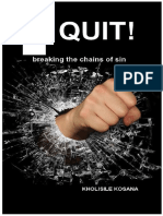 I Quit, breaking the chains of sin
