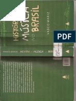 MARIZ, Vasco. 1921 - História Da Música No Brasil. Vasco Mariz. - 6 Ed. Ampl. e Atual. - Rio de Jabeiro - Nova Fronteira, 2005.