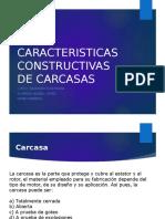 Caracteristicas Constructivas de Carcasas