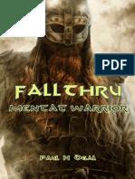 FallThru - Mentat Warrior