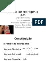 Peróxido de Hidrogênio – H2O2