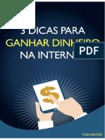3 Dicas Para Ganhar Dinheiro Online - Ler Primeiro