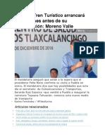 08.12.16 Tren Turístico arrancará operaciones antes de su inauguración- Moreno Valle